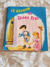 "viel ouvrage illustre 1961 ; "" LE GRENIER DE GRAND PERE "" collection papillon"
