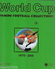 WORLD CUP=PANINI FOOTBALL COLLECTIONS=1970-2014=LE RACCOLTE DEI MONDIALI CALCIO