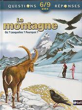 Livre LA MONTAGNE  questions- réponses 6/9 ans . NATHAN . 2005 .