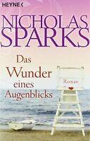 Das Wunder eines Augenblicks: Roman von Nicholas Sparks | Buch | Zustand gut