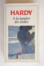 A la lumière des étoiles - Thomas Hardy - Flammarion 1987 TBE