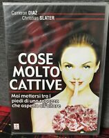 Cose Molto Cattive DVD Nuovo Editorale Cameron Diaz Christian Slater Come Foto N