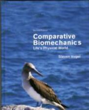 Comparative Biomechanics : Life's Physical World by Steven Vogel (2013,...