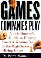 Games Companies Play: A Job-Hunter's Guide to Playing Smart and Winning Big in t