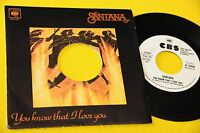 "SANTANA 7"" YOU KNOW .. ORIG ITALY PROMO 1979 NM !!!!!!!!"