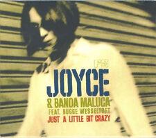 Joyce = just a little bit Crazy = Latin una bossa Lounge suoni!!!