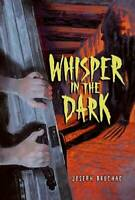 Whisper in the Dark - Paperback By Bruchac, Joseph - GOOD