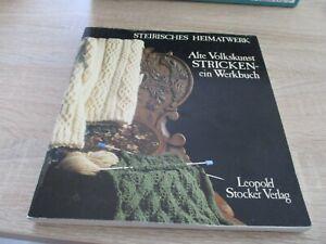 1981 STEIRISCHES HEIMATWERK Alte Volkskunst Stricken ein Werkbuch
