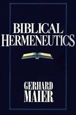 Biblical Hermeneutics by Gerhard Maier (1994, Paperback)