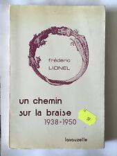 CHEMIN SUR LA BRAISE 1938 1950 FREDERIC LIONEL 1976