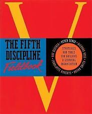 The Fifth Discipline Fieldbook: Strategies for Building a Learning Organization