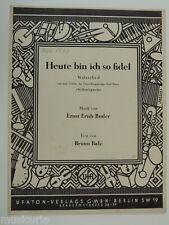 HEUTE Bin Ich così Fidel walzerlied, Ernst BUDER