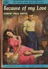 BECAUSE OF MY LOVE by Robert Paul Smith (1952) Avon sleaze pb #458