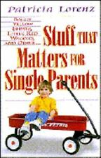 Stuff That Matters for Single Parents Lorenz, Patricia Paperback