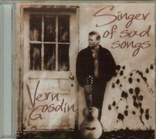 VERN GOSDIN - SINGER OF SAD SONGS - CD - NEW - SEALED