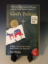 God's Politics Why the Right Gets It Wrong and the Left Doesn't Get It Jim Walli