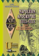 Napoléon apocryphe 1812-1832, l'histoire de la conquête du monde et...