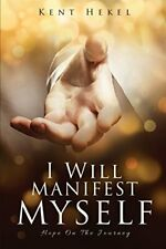 I Will Manifest Myself.by Hekel, Kent  New 9781498410946 Fast Free Shipping.#