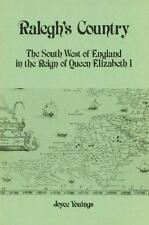 Ralegh's Country: The South West of England in the Reign of Queen Eliz-ExLibrary