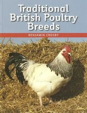 CROSBY BENJAMIN CHICKENS BOOK TRADITIONAL POULTRY BREEDS paperback bargain new
