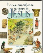 La vie quotidienne au temps de Jésus Miriam Feinberg-Vamosh