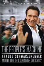 The People's Machine: Arnold Schwarzenegger And the Rise of Blockbuster Democra