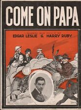 Come On Papa 1918 ANTIQUE AUTO Ruby & Leslie Sheet Music!