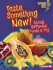 Lightning Bolt Books (tm) -- Healthy Eating: Taste Something New! : Giving...