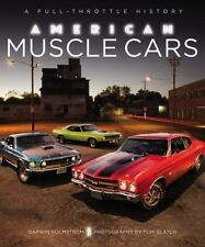AMERICAN MUSCLE CARS - HOLMSTROM, DARWIN/ GLATCH, TOM (PHT) - NEW HARDCOVER BOOK