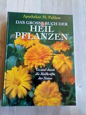 Das große Buch der Heilpflanzen von M. Pahlow