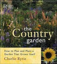 The Country Garden: How to Plan and Plant a Garden That Grows Itself