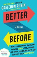 Better Than Before: What I Learned About Mastering Habits--To Sleep More, Eat...