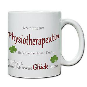 """Tasse """" Eine richtig gute Physiotherapeutin...."""" , Keramiktasse, Teetasse"""