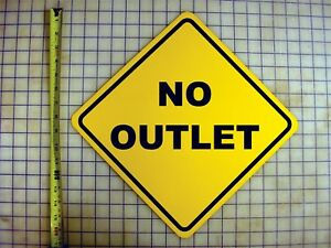 NO OUTLET YELLOW ALUMINUM SIGN