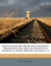 Diccionario de Derecho Can Nico: Traducido del Que Ha Escrito En Franc?'s El Ab