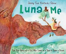 Luna & Me: The True Story of a Girl Who Lived in a Tree to Save a Forest, Kostec