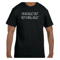 Funny Humor Tshirt I'm An Adult But Not A Real Adult