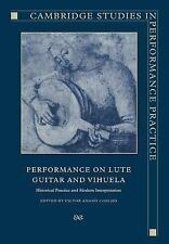 Performance on Lute, Guitar, and Vihuela : Historical Practice and Modern...