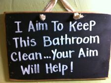 I aim to keep this bathroom clean your aim will help bathroom rule reminder