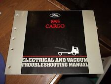 1995 FORD CARGO ELECTRICAL VACUUM TROUBLESHOOTING MANUAL (O5)
