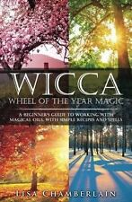 Wicca Wheel of the Year Magic A Beginner's Guide to the Sabbats Lisa Chamberlain
