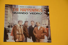 "THE HAPPENINGS 7"" 45 (NO LP )QUANDO VEDRO 1°ST ITALY BEAT 1967 EX SOLO COPERTINA"