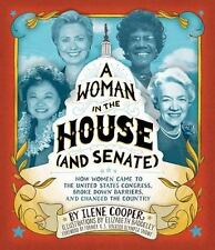 A Woman in the House (and Senate): How Women Came to the United States Congress,