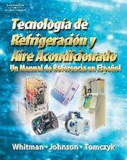 Tecnologia de Refrigeracion Acondicionado : Un Manual de Referencia...
