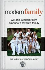 Modern Family : Wit and Wisdom from America's Favorite Family by The Writers