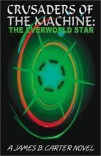 Crusaders of the Machine: The Everworld Star