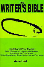 The Writer's Bible: Digital and Print Media: Skills, Promotion, and Marketing fo