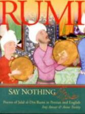 Say Nothing: Poems of Jalal al-Din Rumi in Persian and English (English and Far