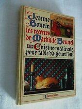 Les recettes de Mathilde Brunel Cuisine médiévale Editions Flammarion 1983