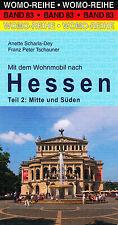 Mit dem Wohnmobil nach Hessen Teil 2: Mitte und Süden - Womo-Reihe Band 83
